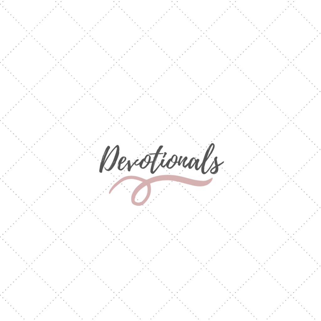 "Design that says ""devotionals"" click to read devotionals"